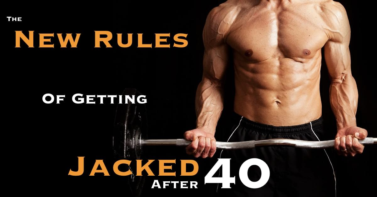 How To Get Jacked After 40